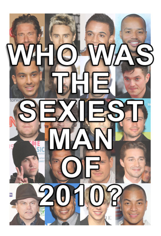 Who did you vote Sexiest Man of 2010
