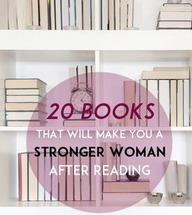 20 Books That Will Make You A Stronger Woman