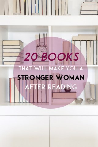 20 Must-Read Books That Will Make You A Stronger Woman