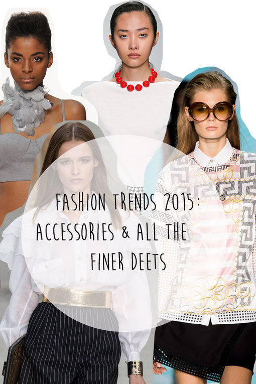 Fashion Trends 2015: The Details You Can't Miss!
