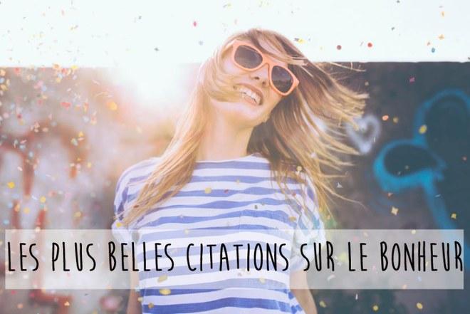 50 Citations Sur Le Bonheur Album Photo Aufeminin