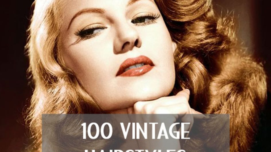 100 Vintage Hairstyles That Are Still Chic