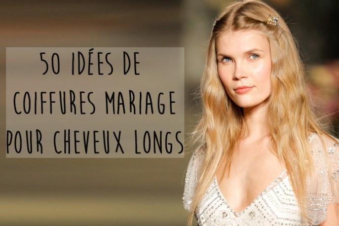 50 idées de coiffures mariage pour cheveux longs