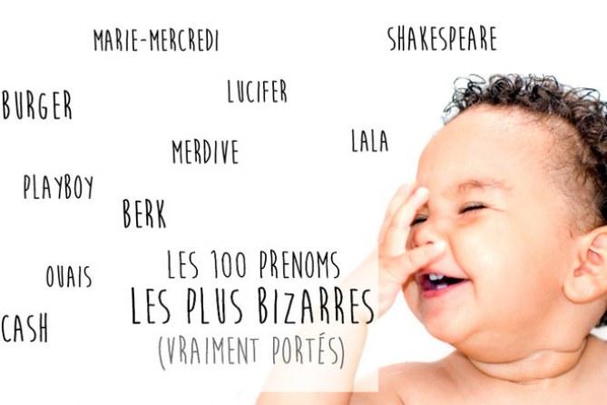 Les 100 prénoms les plus bizarres