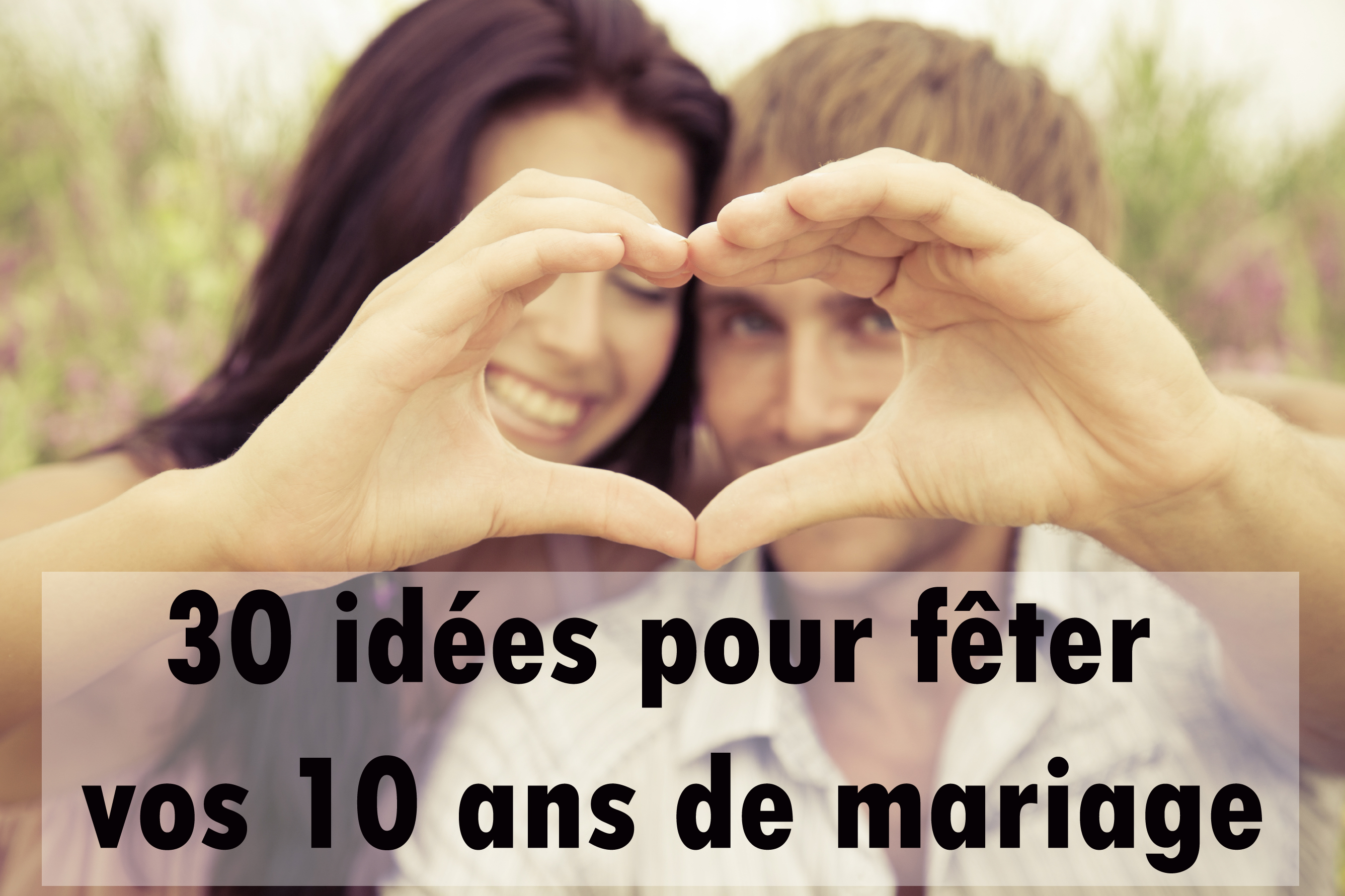 30 Idees Pour Feter Vos 10 Ans De Mariage Album Photo