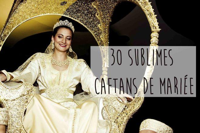 30 caftans de mariée