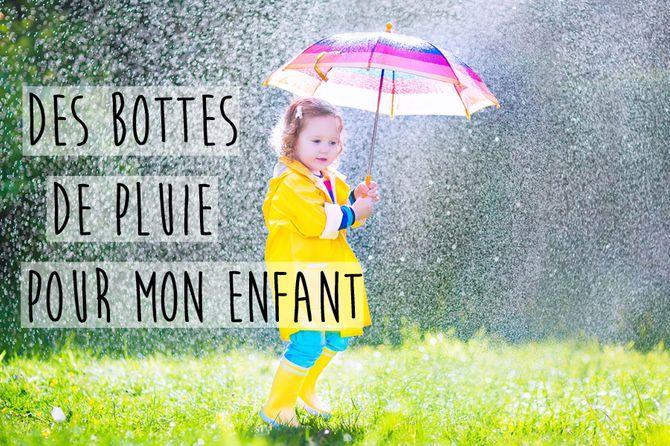 Des bottes de pluie pour mon enfant