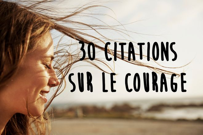 Citation Sur Le Courage Album Photo Aufeminin