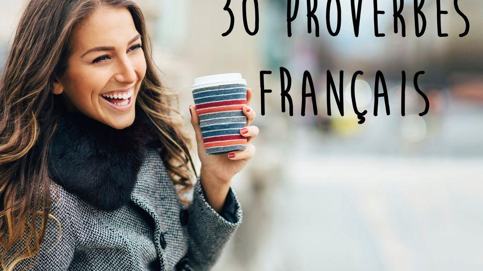 30 proverbes français qui nous mettent de bonne humeur