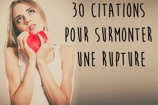 30 citations sur la rupture