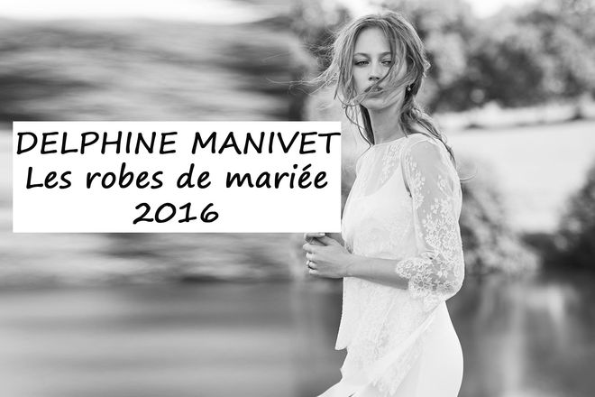 Robe de mariée Delphine Manivet 2016