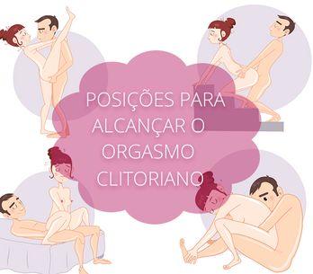 20 posições para atingir um orgasmo clitoriano