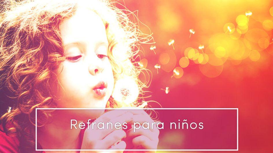 Refranes para niños: las frases que te encantará escuchar de su boca