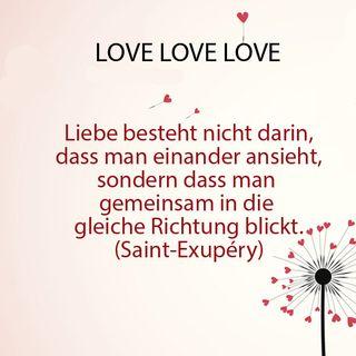 Die schönsten Liebessprüche: Mehr als 'Ich liebe dich' (Autor: Antoine de Saint-Exupéry)