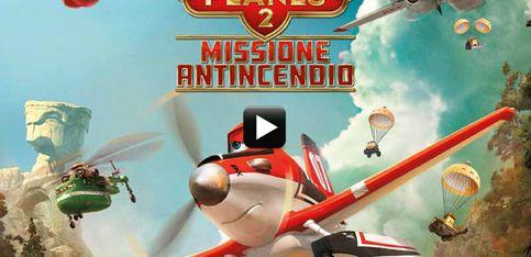 Trailer e clip/ Il nuovo film d'animazione Planes 2 - Missione antincendio