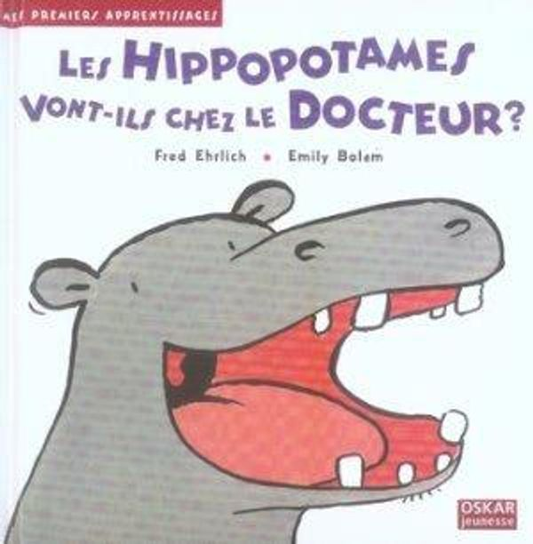 Les hippopotames vont-ils chez le docteur ? Éditions Oskar Jeunesse