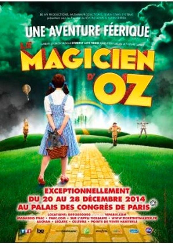 A ne pas manquer: Le Magicien d'Oz au Palais des Congrès.