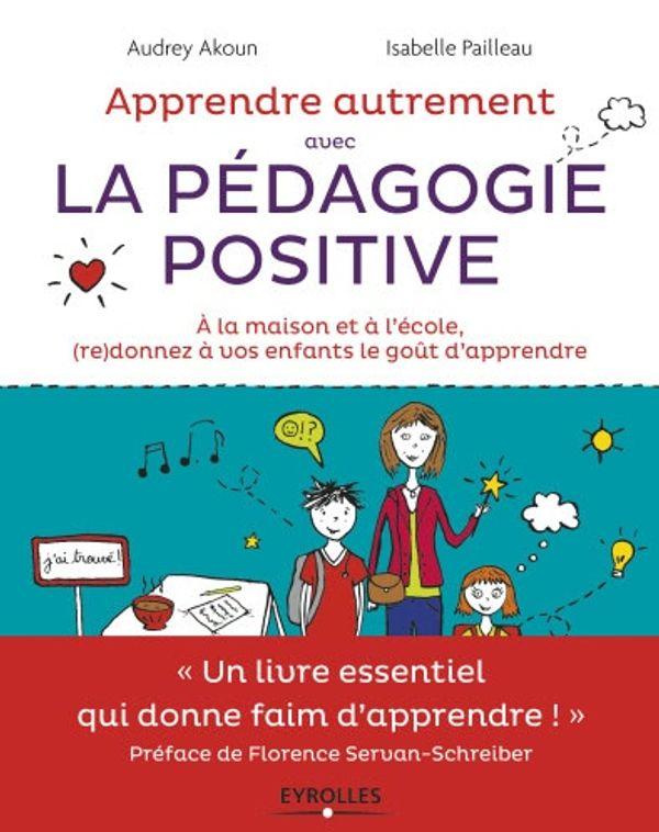 Apprendre autrement avec la pédagogie positive !