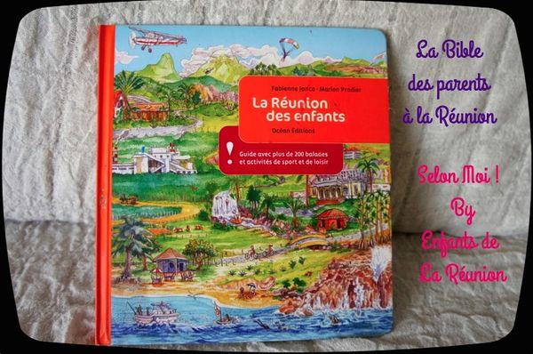 La Réunion des enfants , la bible des parents qui vivent sur le cailloux !