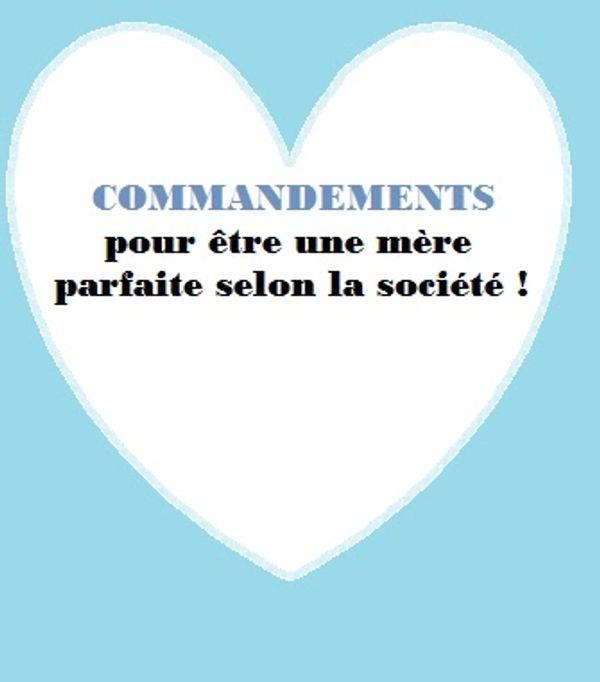 Les Commandements de la Mère Parfaite !