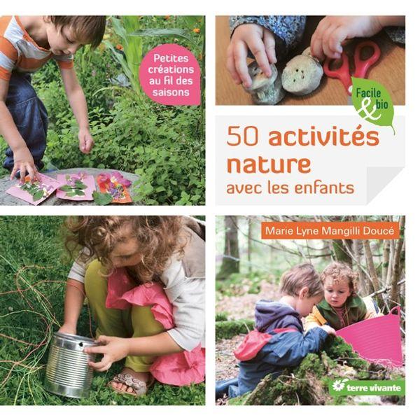 50 activités nature avec les enfants chez Terre Vivante