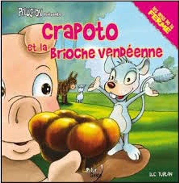Découvrez Crapoto et la Brioche Vendéenne + concours
