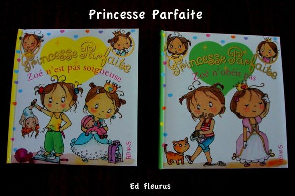 Les aventures de Zoé Â« Princesse parfaite » chez Fleurus