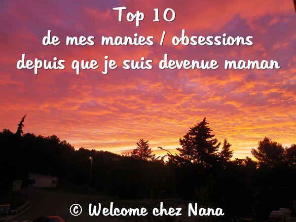Top 10 de mes manies / obsessions depuis que je suis devenue maman