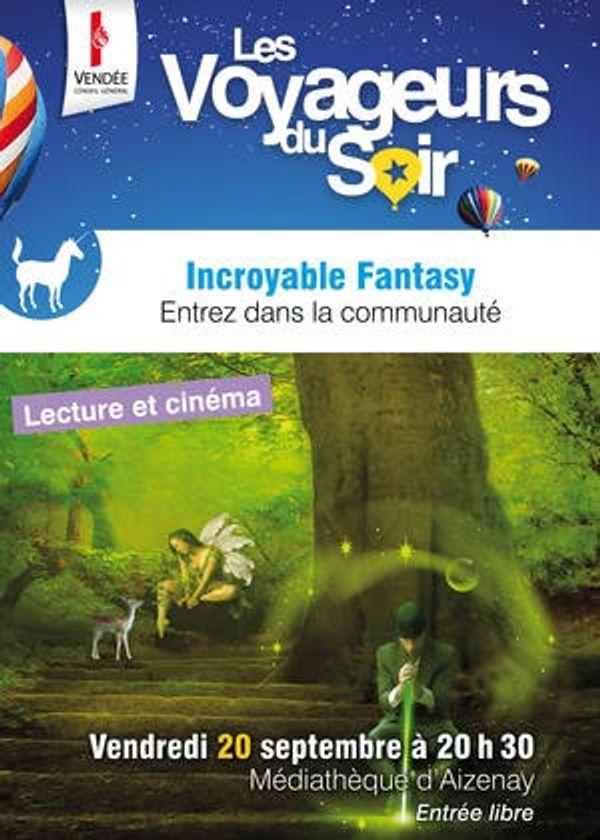 Incroyable Fantasy - Soirée Voyageurs du Soir