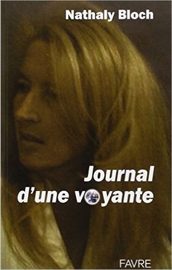 Journal d'une voyante - Nathaly Bloch