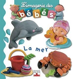 Livre La mer, l'imagerie des bébés