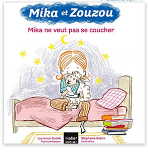Mika et Zouzou : Mika ne veut pas se coucher