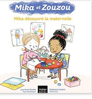 Mika et Zouzou - Mika découvre la maternelle