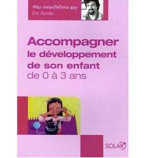 Accompagner le développement de votre enfant de 0 à 3 ans