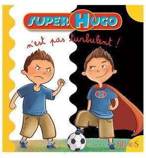 Super Hugo n'est pas turbulent