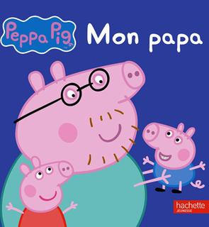 Livre Peppa Pig Mon Papa