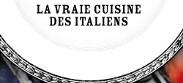 La dolce cucina - La vraie cuisine italienne