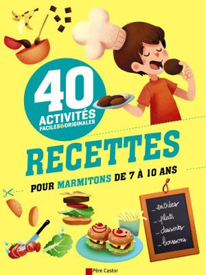 Recettes Pour Marmitons De 7 A 10 Ans Livre De Cuisine