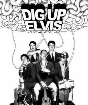 Dig Up Elvis - Photo posted by marmiton37