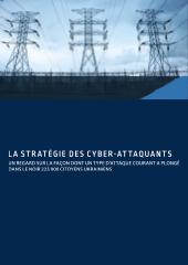 Etude de cas d'une cyber-attaque avancée : la stratégie des cyber-attaquants ou comment 25000 consommateurs ont été privés d'électricité