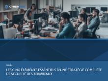 Les cinq éléments essentiels d'une stratégie complète de sécurité des terminaux