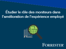 Étudier le rôle des moniteurs dans l'amélioration de l'expérience employé (Etude Forrester)
