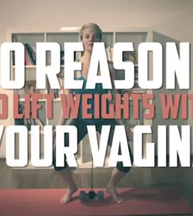 Why We Should All Be Lifting Weights With Our Vaginas