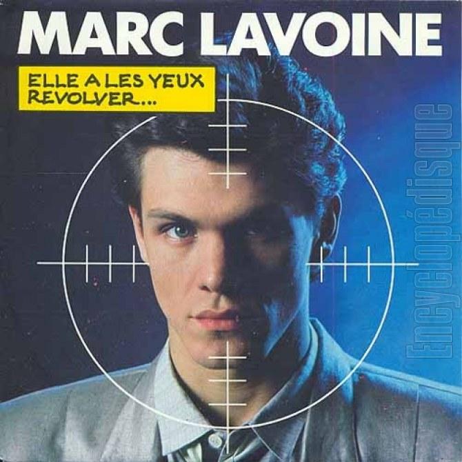Elle a les yeux révolver, Marc Lavoine