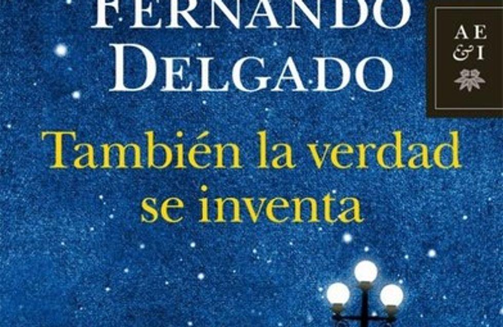 También la verdad se inventa, la nueva novela de Fernando Delgado