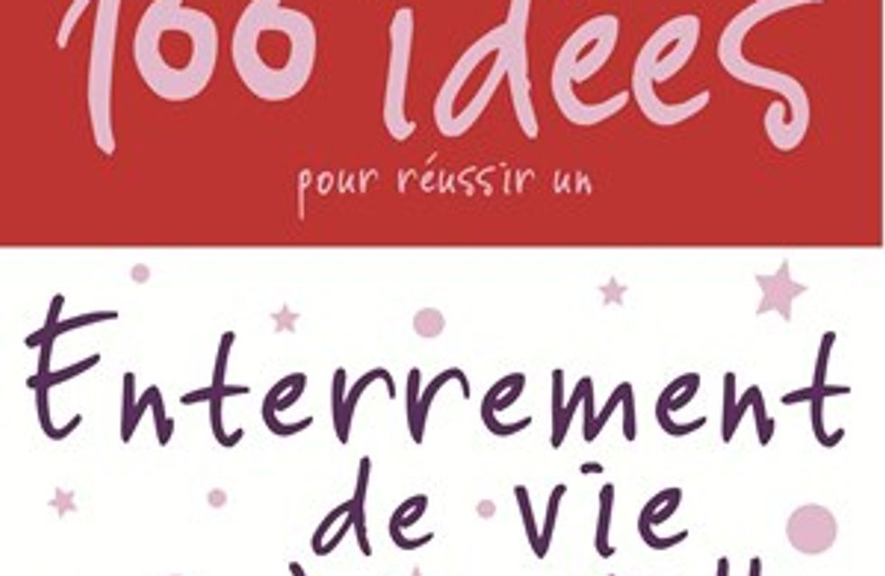 100 idées pour réussir un Enterrement de vie de Jeune Fille