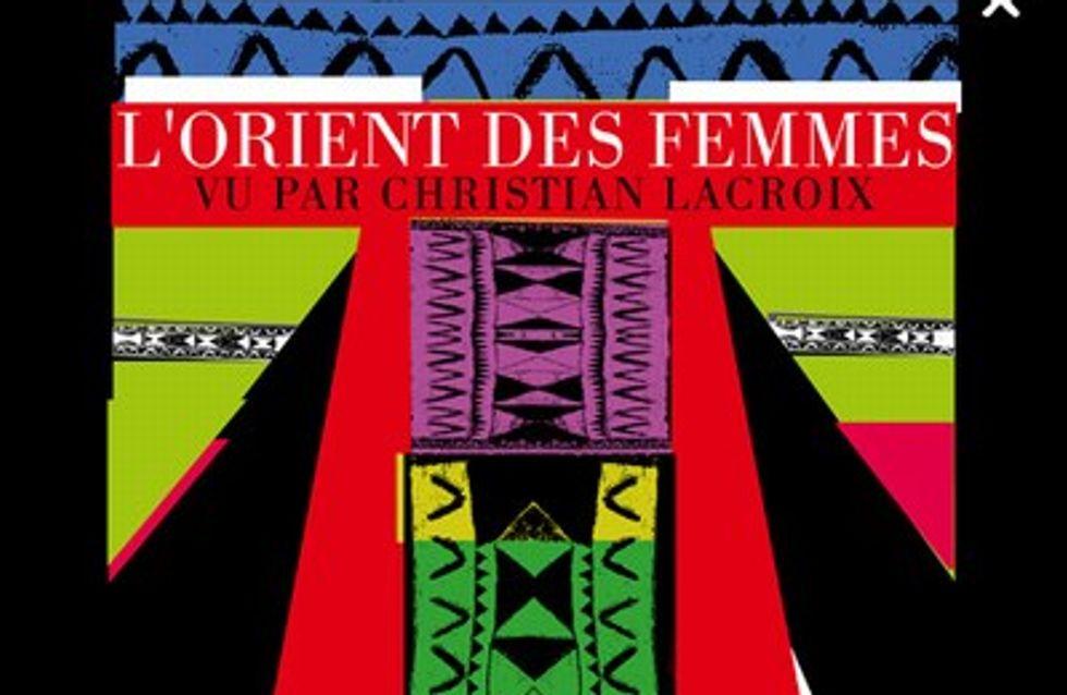 L'Orient des femmes vu par Christian lacroix, un hommage sous forme d'expo