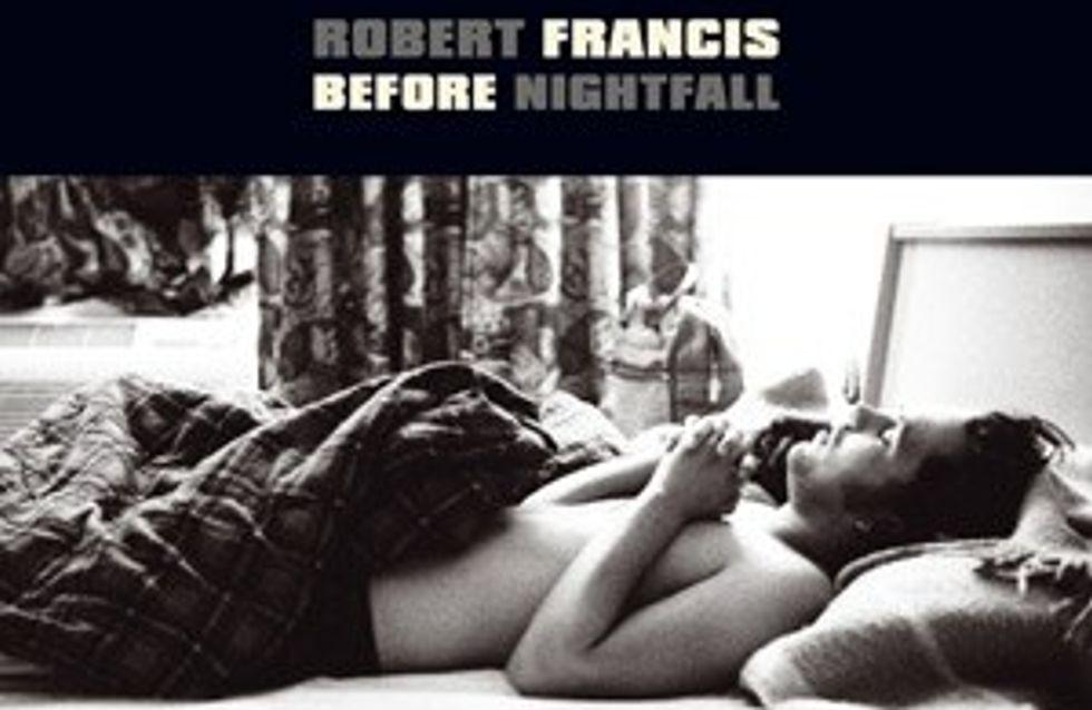 Robert Francis: Before Nightfall