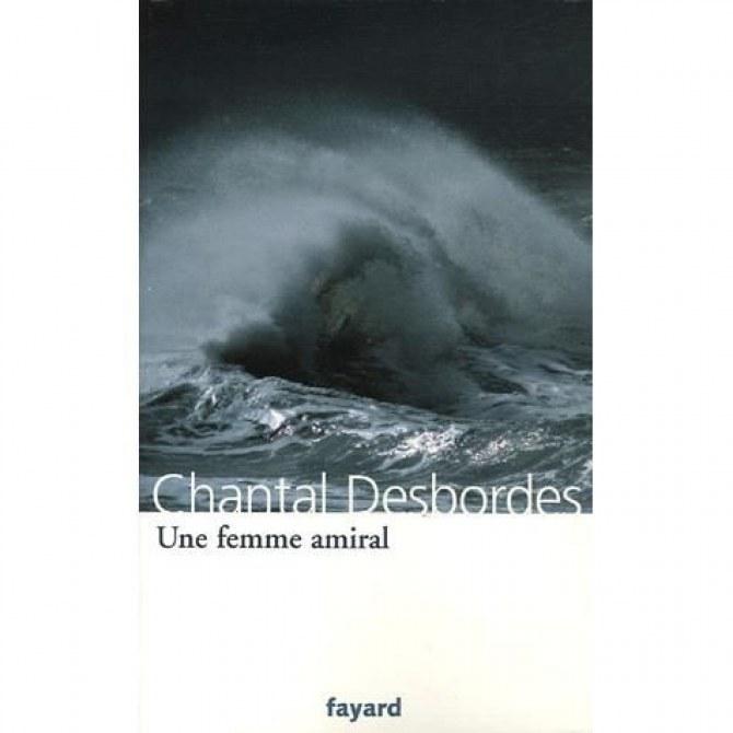 Une femme amiral, le livre de Chantal Desbordes