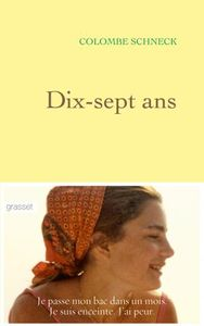 Dix-sept ans, Colombe Schneck